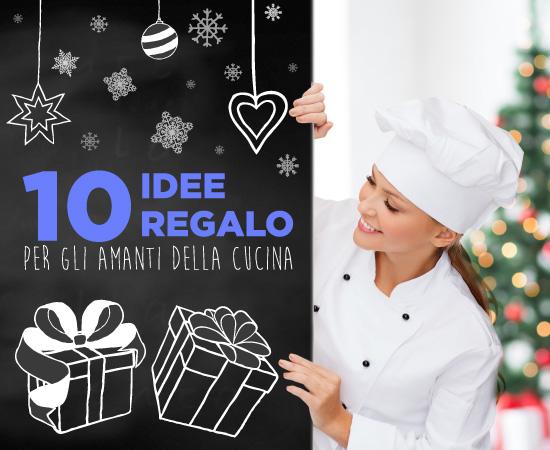 10 IDEE REGALO PER STUPIRE GLI AMANTI DELLA CUCINA